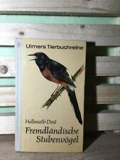 Buch > Fremdländische Stubenvögel < gebraucht gut > Hellmuth Dost