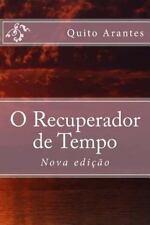 Nova Edição: O Recuperador de Tempo by Quito Arantes (2014, Paperback)