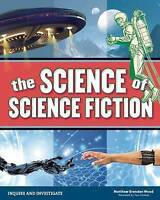 The Science of Science Fiction ' Wood, Matthew Brenden