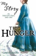 The Hunger - An Irish Girl's diary 1845 - 1847 (My Story),Carol Drinkwater