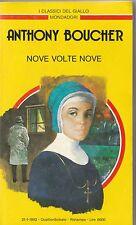 I classici del Giallo Mondadori Anthony Boucher Nove volte nove 1992 n. 652 6032