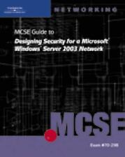 70-298: MCSE Guide to Designing Security for Microsoft Windows Server 2003 Netwo