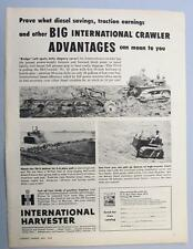 Original 1955 International Harvester TD-9 Tractor Ad  BIG CRAWLER ADVANTAGES