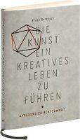 Die Kunst, ein kreatives Leben zu führen: oder Anregung ... | Buch | Zustand gut