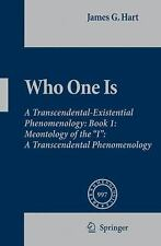 """Phaenomenologica Ser.: Who One Is : Meontology of the """"I"""" - A Transcendental..."""
