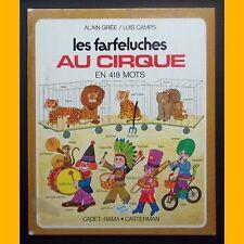 LES FARFELUCHES AU CIRQUE Alain Grée Luis Camps 1973
