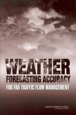 Weather Forecasting Accuracy for FAA Traffic Flow Management: A Workshop Report,