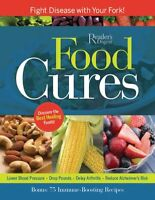 Food Cures: Fight Disease with Your Fork! by Editors of Readers Digest
