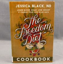 The Freedom Diet Cookbook Hardcover Book 2016 Jessica Black Healthy Recipes