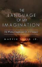 The Language of My Imagination by Marvin Lewis Jr. (2008, Paperback)
