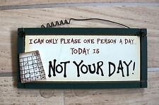 NOT YOUR DAY ,MINI FRIDGE MAGNET/WOOD SIGNS WALL HANGING, ,