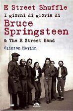 BRUCE SPRINGSTEEN - E STREET SHUFFLE I GIORNI DI GLORIA - LIBRO ARCANA 2012
