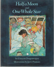 Half a Moon and One Whole Star by Crescent Dragonwagon  - Signed by Illustrator