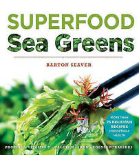 Superfood Sea Greens by Barton Seaver (Paperback, 2016)