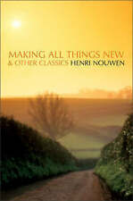 Making All Things New and Other Classics, Good Condition Book, Nouwen, Henri J.