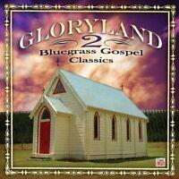 Various - Gloryland 2: Bluegrass Gospel Classics NEW CD