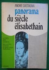 PANORAMA DU SIECLE ELISABETHAIN : ANDRE CASTAGNA