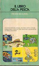 Mu31 Il libro della pesca Pierre Beaumel Garzanti 1978