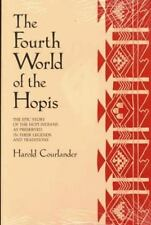 The Fourth World of the Hopis: The Epic Story of the Hopi Indians as Preserved i