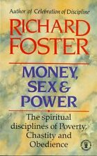 Money, Sex and Power: The Challenge of the Disciplined Life: The Challenge to ,