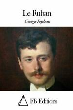 Le Ruban by Georges Feydeau (2015, Paperback)
