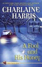A Fool and His Honey No. 6 by Charlaine Harris (2009, Paperback)