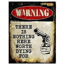 "Warning Nothing Worth Here Worth Dying For Novelty Metal Parking Sign 9"" x 12"""