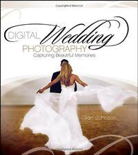 Digital Wedding Photography: Capturing Beautiful Memories,Glen Johnson