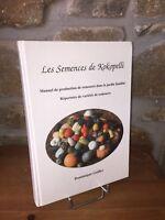 Les Semences de Kokopelli. Manuel de production. Répertoire de variétés. Guillet