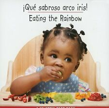 Que sabroso arco iris!/Eating The Rainbow (Spanish/English) (Libro de Comidas de