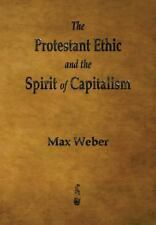 Protestant Ethic and the Spirit of Capitalism: By Weber, Max