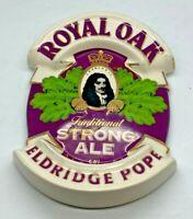 ELDRIDGE POPE ROYAL OAK STRONG ALE CERAMIC PUMP BADGE BEER HOME BAR BITTER CLIP