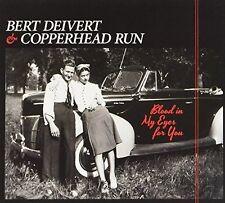 Bert Deivert & Copperhead Run - Blood in My Eyes for You OVP
