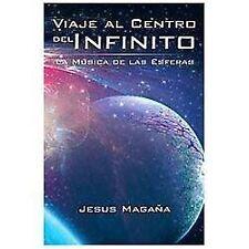 Viaje Al Centro Del Infinito : La Musica de Las Esferas by Jesus Magaña...