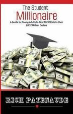 The Student Millionaire : A Guide for Young Adults on Making Your FIRST...