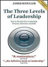 The Three Levels of Leadership: How to Develop Your Leadership Presence,...