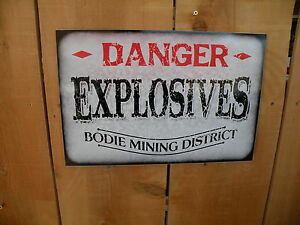 """Explosives Sign Bodie gold mining California antique reproduction 12""""x9"""""""