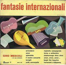 FANTASIE INTERNAZIONALI # GINO MESCOLI e la sua orchestra