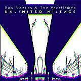 Rab Noakes and the Varaflames - Unlimited Mileage (NEW CD)