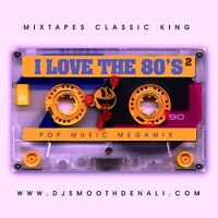 DJ SMOOTH DENALI Presents I Love the 80s' NYC Mixtape Classic Throwback Mix CD
