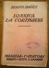 V.BLASCO IBANEZ - SONNICA LA CORTIGIANA 1929 - 1° edizione