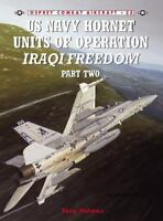 Combat Aircraft: US Navy Hornet Units of Operation Iraqi Freedom (Part Two) 58 …