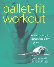 Ballet-Fit Workout: Develop Strength, Control, Flexibility, and Grace with the