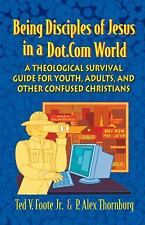 Being Disciples of Jesus in a Dot.Com World: A Theological Survival Guide for