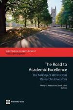 The Road to Academic Excellence : The Making of World-Class Research...