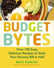 Budget Bytes : Over 100 Easy, Delicious Recipes to Slash Your Grocery Bill in...