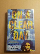 On a Clear Day by Walter Dean Myers (2014, Hardcover) -- First Edition