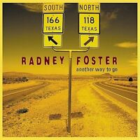 SEALED NEW CD Radney Foster - Another Way To Go. Usually ships in 12 hours!