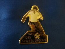 PINS RARE FOOTBALL CLUB BAR DES SPORTS GIGEAN HERAULT 34 FOOT