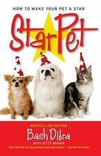 StarPet: How to Make Your Pet a Star BY Bash Dibra VERY GOOD PAPERBACK